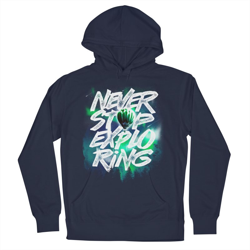 NEVER STOP EXPLORING Women's French Terry Pullover Hoody by dzeri29's Artist Shop