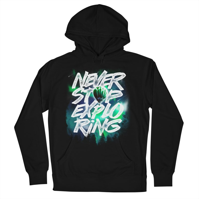 NEVER STOP EXPLORING Men's French Terry Pullover Hoody by dzeri29's Artist Shop