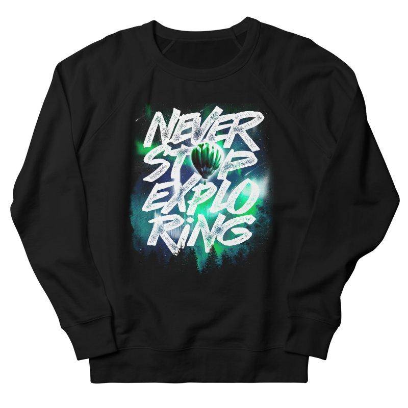 NEVER STOP EXPLORING Men's French Terry Sweatshirt by dzeri29's Artist Shop
