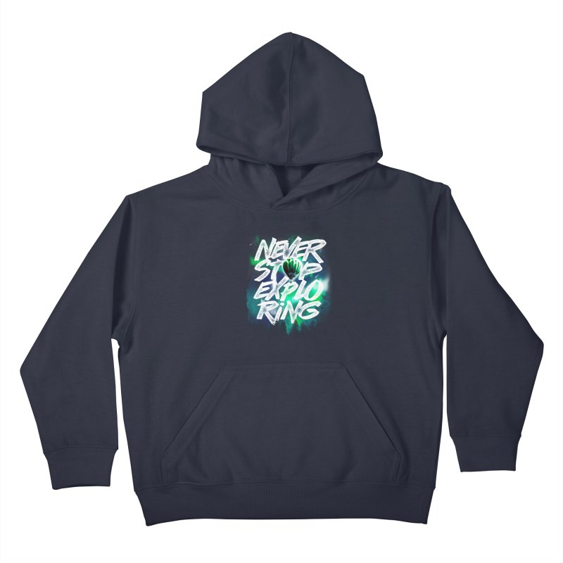 NEVER STOP EXPLORING Kids Pullover Hoody by dzeri29's Artist Shop