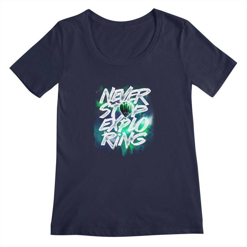 NEVER STOP EXPLORING Women's Regular Scoop Neck by dzeri29's Artist Shop