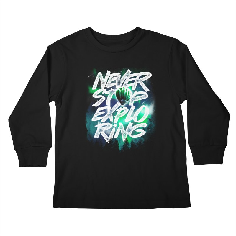 NEVER STOP EXPLORING Kids Longsleeve T-Shirt by dzeri29's Artist Shop