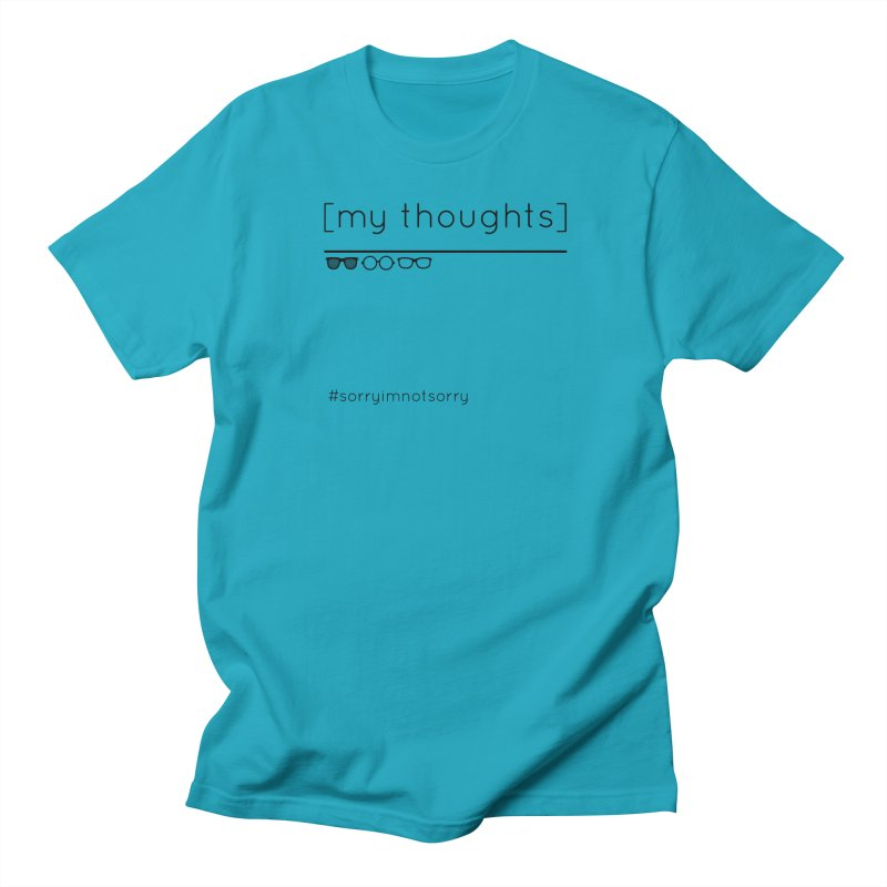 My Thoughts Shades Men's T-Shirt by eRacePodcastnetwork's Artist Shop
