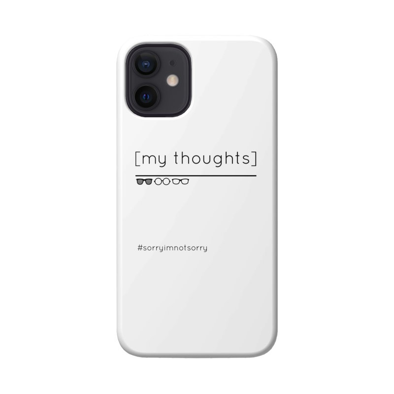 My Thoughts Shades Accessories Phone Case by eRacePodcastnetwork's Artist Shop