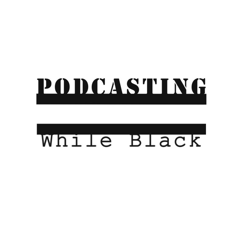 Podcasting While Black Men's T-Shirt by eRacePodcastnetwork's Artist Shop