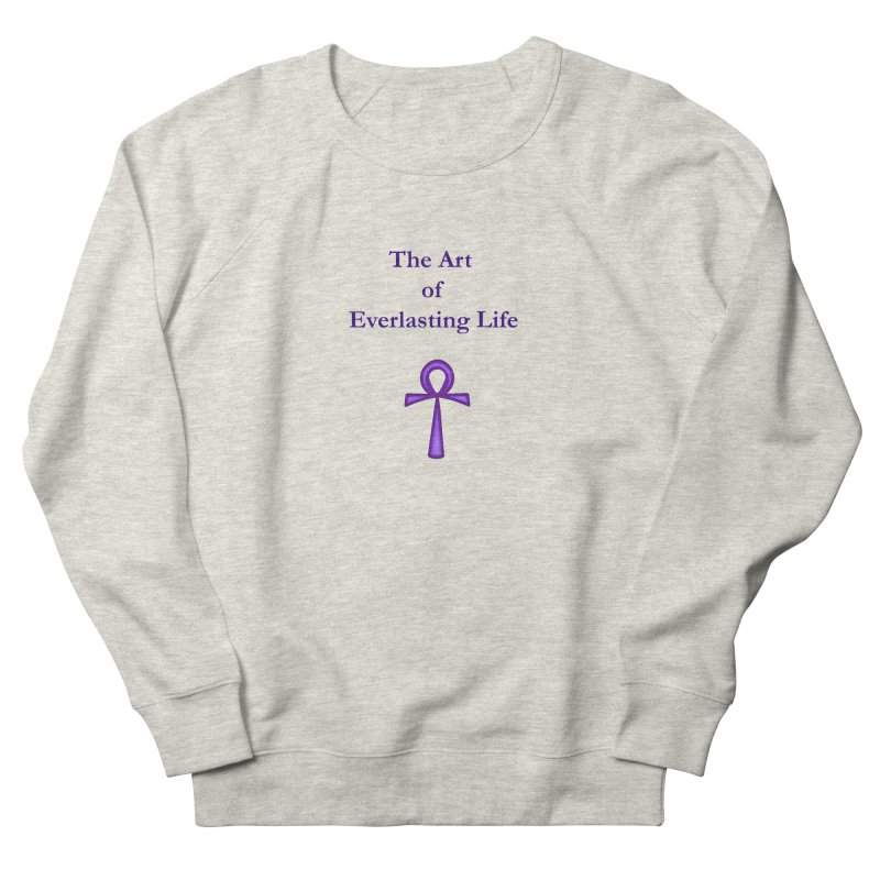 The Art of Everlasting Life Women's French Terry Sweatshirt by earthchakras Artist Shop