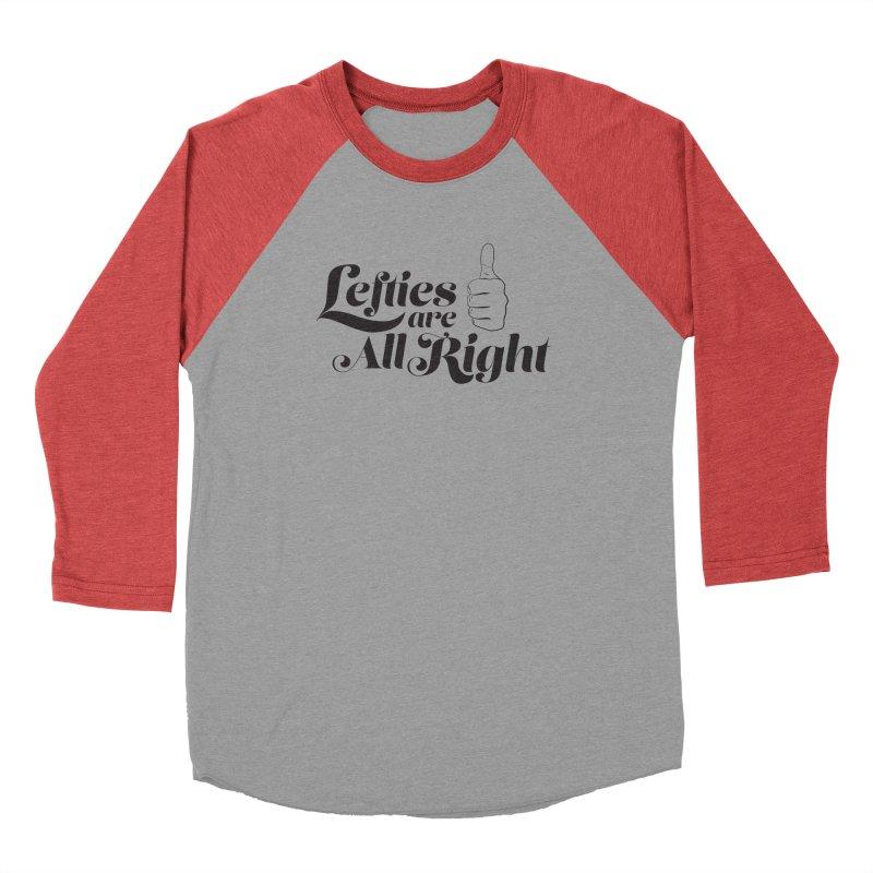 Lefties are All Right Men's Longsleeve T-Shirt by earthfiredragon