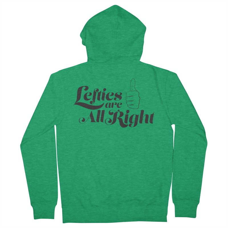 Lefties are All Right Men's Zip-Up Hoody by earthfiredragon