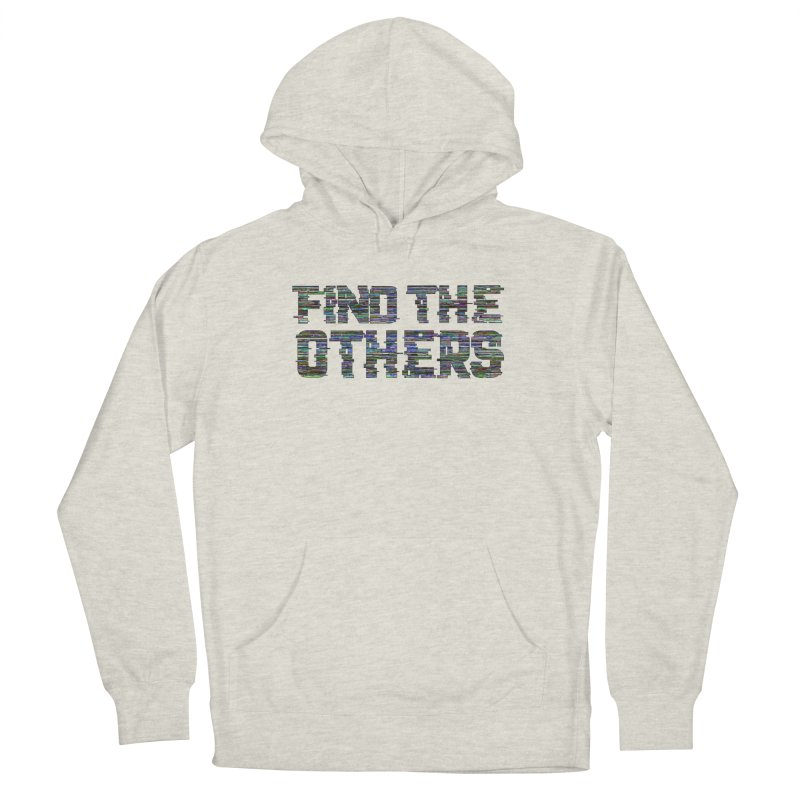 Find The Others Men's Pullover Hoody by earthfiredragon
