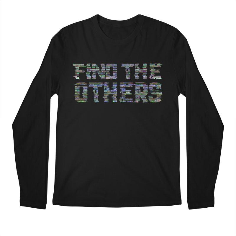 Find The Others Men's Longsleeve T-Shirt by earthfiredragon