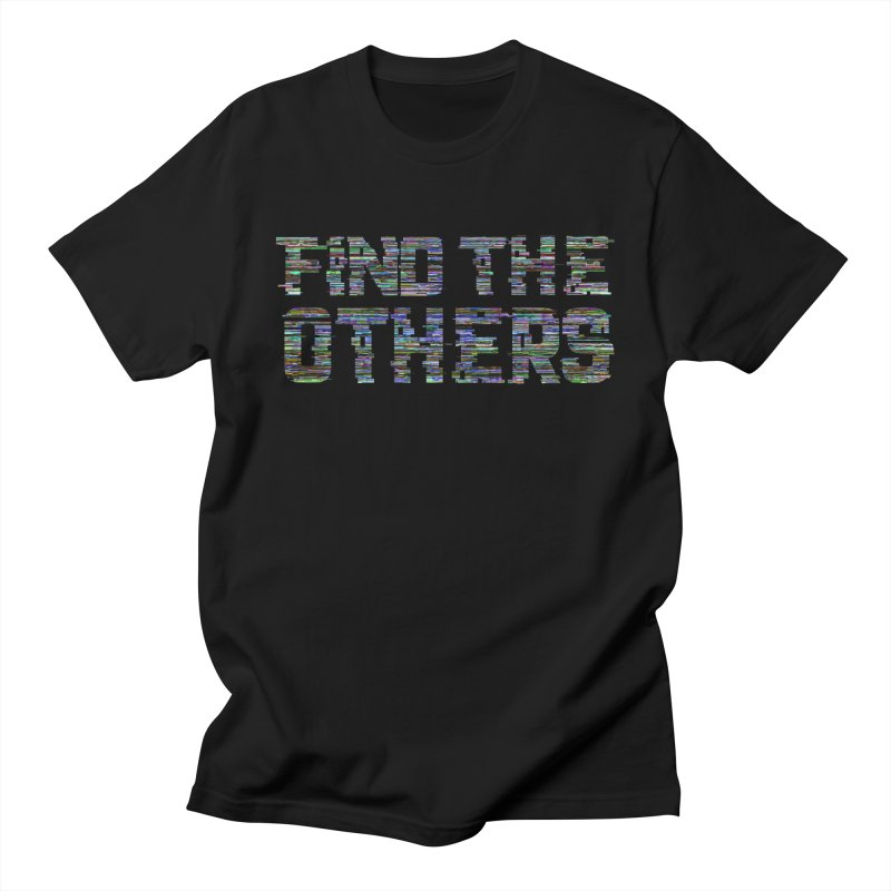 Find The Others Men's T-Shirt by earthfiredragon