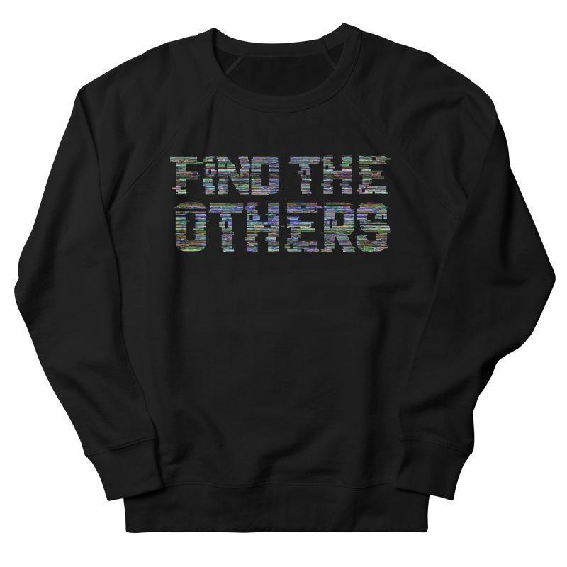 Find The Others Men's Sweatshirt by earthfiredragon