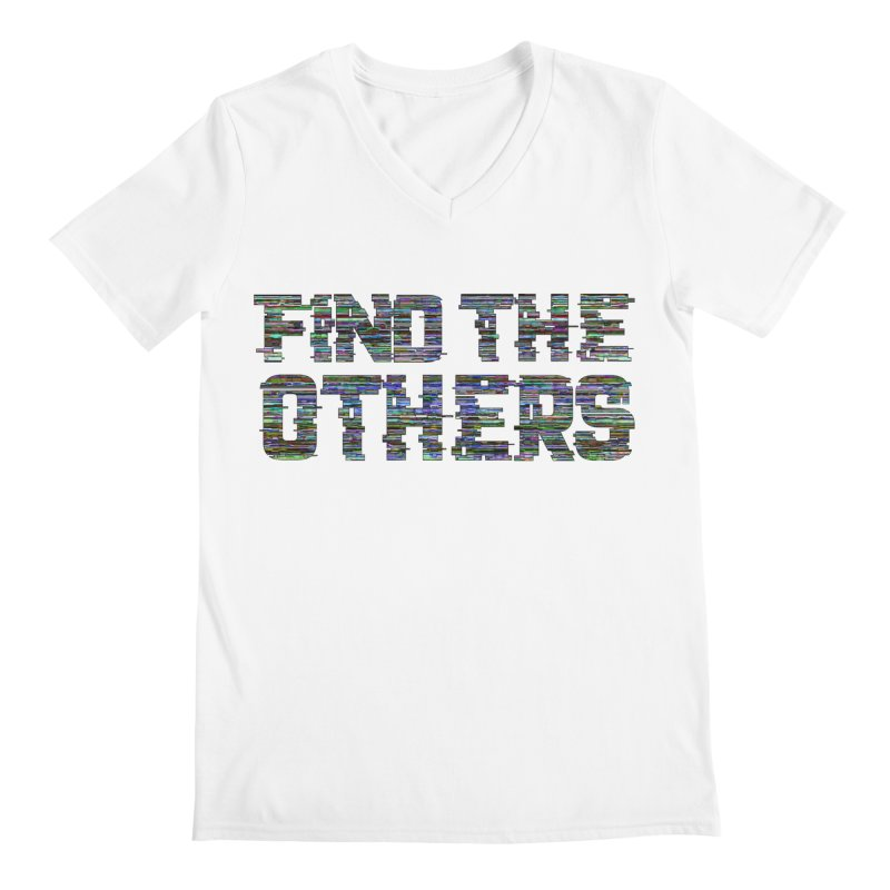 Find The Others Men's V-Neck by earthfiredragon
