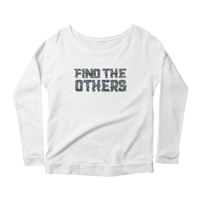 Find The Others Women's Longsleeve T-Shirt by earthfiredragon
