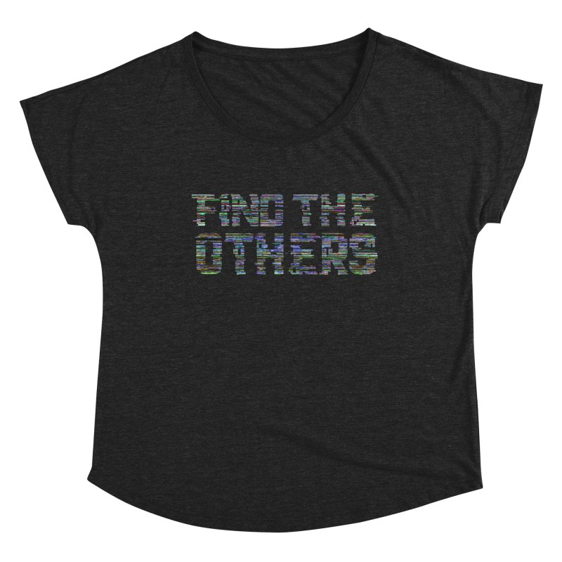 Find The Others Women's Scoop Neck by earthfiredragon