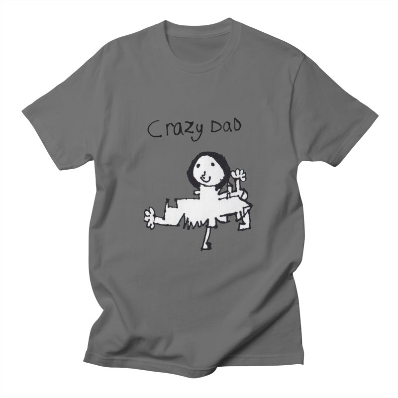 Crazy Dad Men's T-Shirt by earthfiredragon