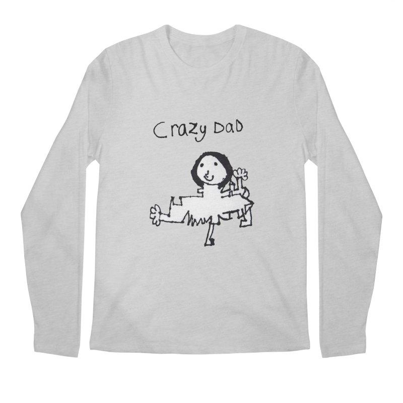 Crazy Dad Men's Longsleeve T-Shirt by earthfiredragon