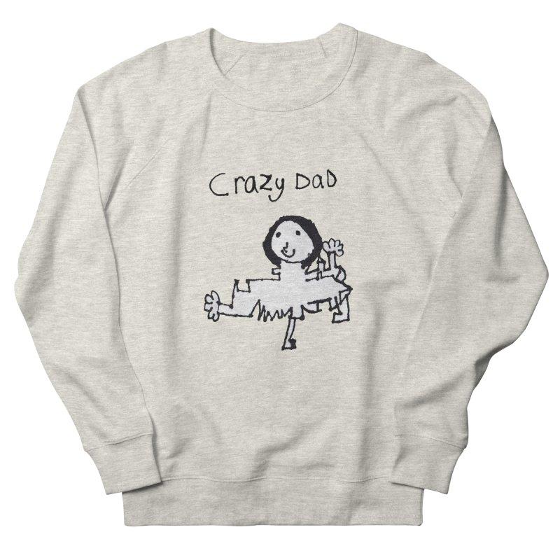 Crazy Dad Men's Sweatshirt by earthfiredragon