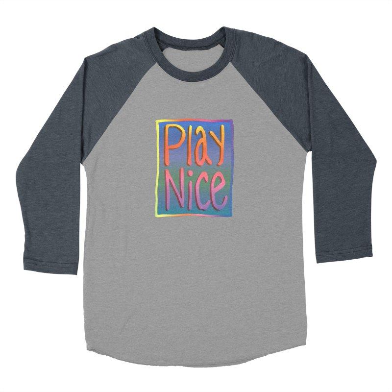 Play Nice Women's Longsleeve T-Shirt by earthfiredragon