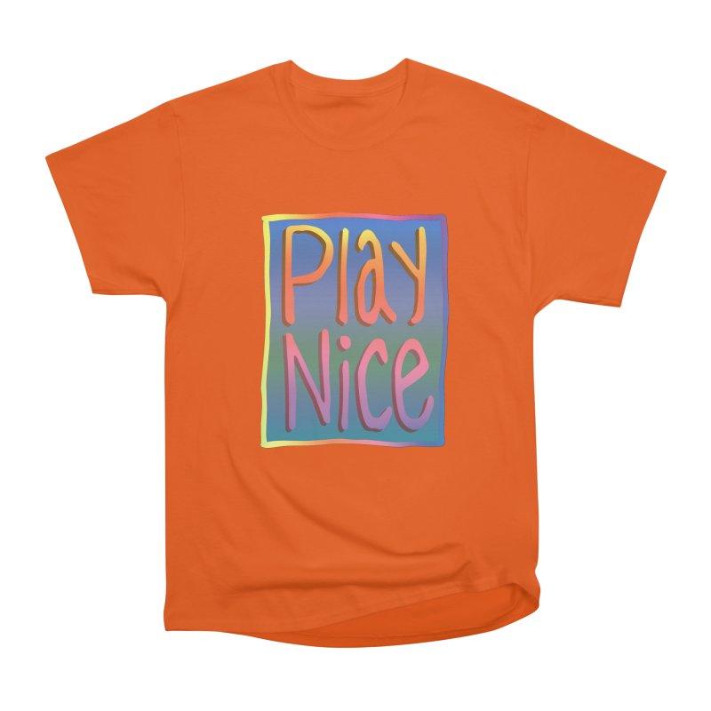 Play Nice Men's Heavyweight T-Shirt by earthfiredragon