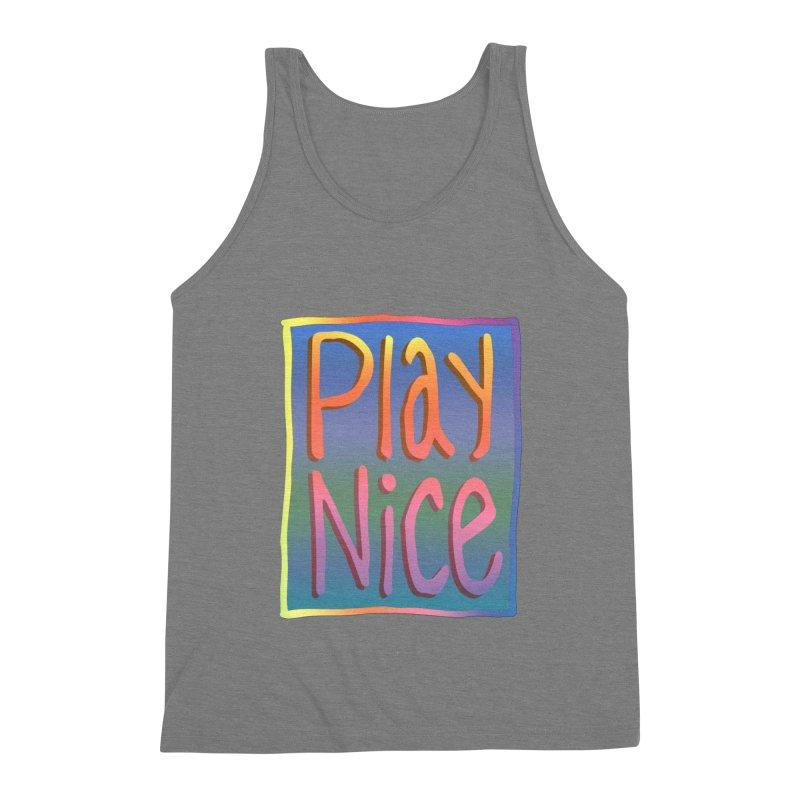 Play Nice Men's Tank by earthfiredragon