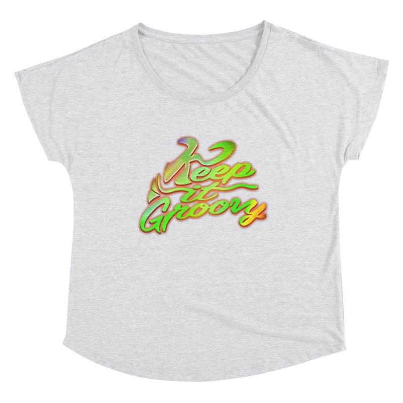 Keep It Groovy Women's Dolman Scoop Neck by earthfiredragon