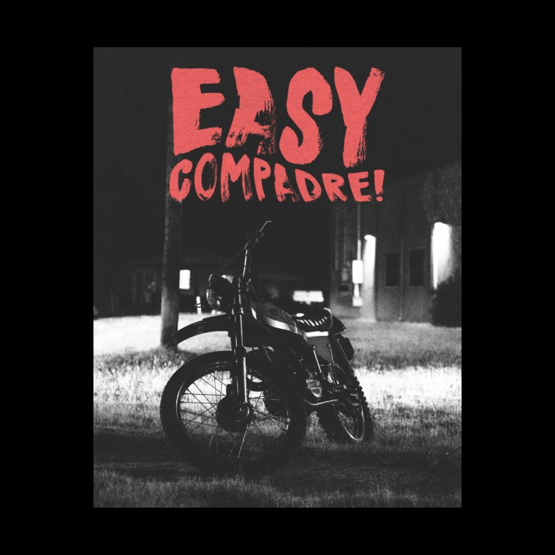 Easy Compadre Moto Men's T-Shirt by Easy Compadre! Artist Shop