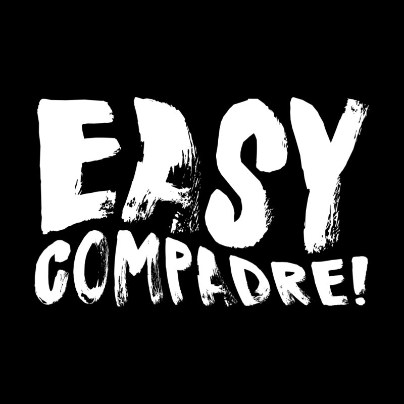 "Easy Compadre! (""No Más Jaulas"" style) Men's T-Shirt by Easy Compadre! Artist Shop"