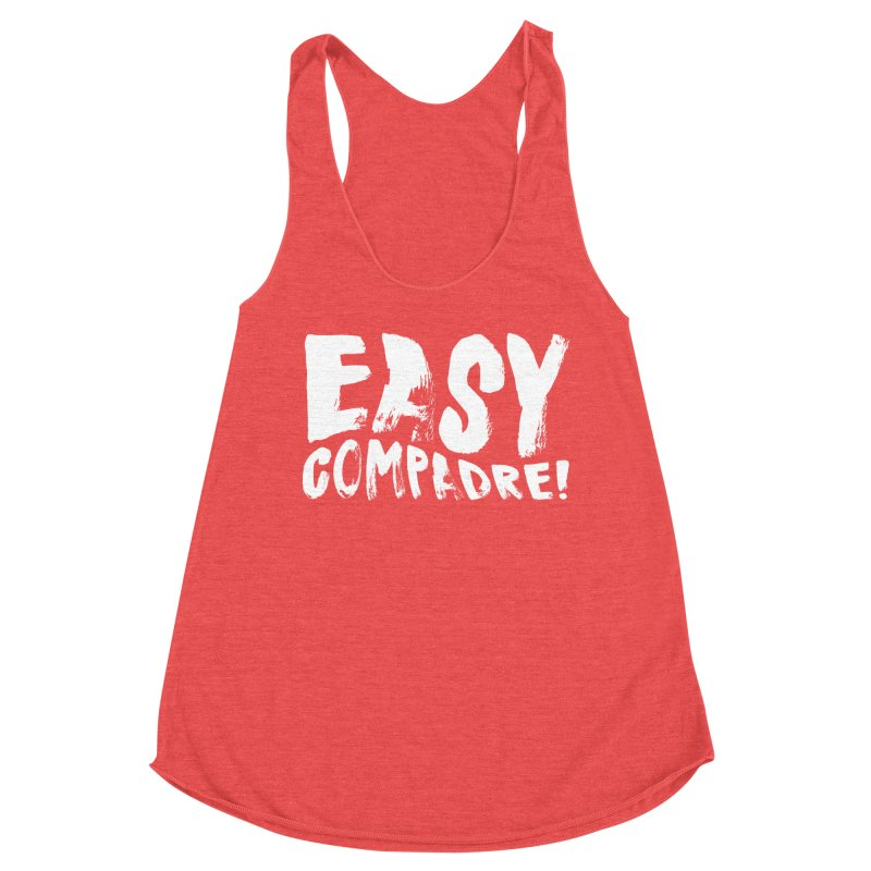 "Easy Compadre! (""No Más Jaulas"" style) Women's Tank by Easy Compadre! Artist Shop"