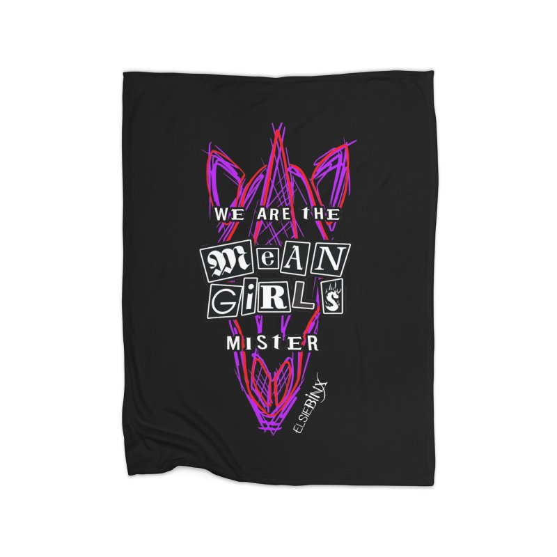 We Are the Mean Girls, Mister (2020) Home Blanket by ELSIE BINX SHOP
