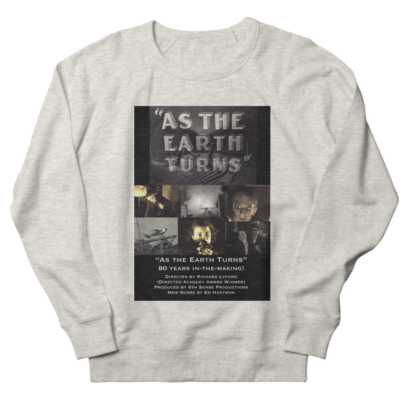 As the Earth Turns (Poster Art) Men's French Terry Sweatshirt by EdHartmanMusic Swag Shop!