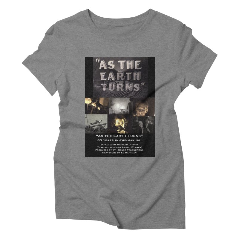 As the Earth Turns (Poster Art) Women's Triblend T-Shirt by EdHartmanMusic Swag Shop!