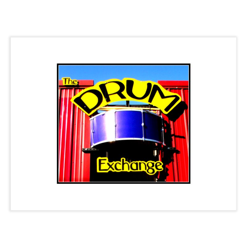 Drum Exchange Sign Home Fine Art Print by EdHartmanMusic Swag Shop!