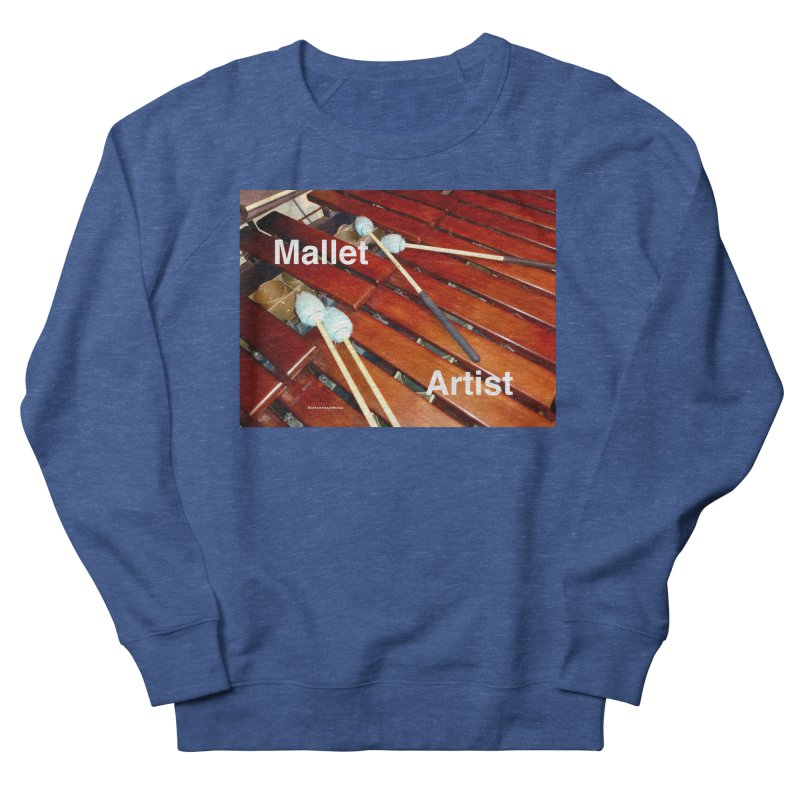 Mallet Artist Men's Sweatshirt by EdHartmanMusic Swag Shop!