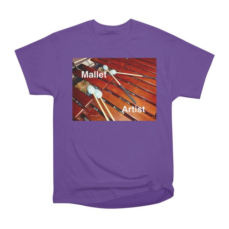 Mallet Artist Women's Heavyweight Unisex T-Shirt by EdHartmanMusic Swag Shop!