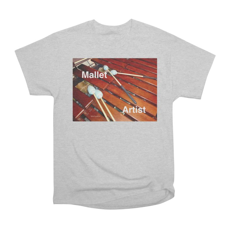 Mallet Artist Men's Heavyweight T-Shirt by EdHartmanMusic Swag Shop!