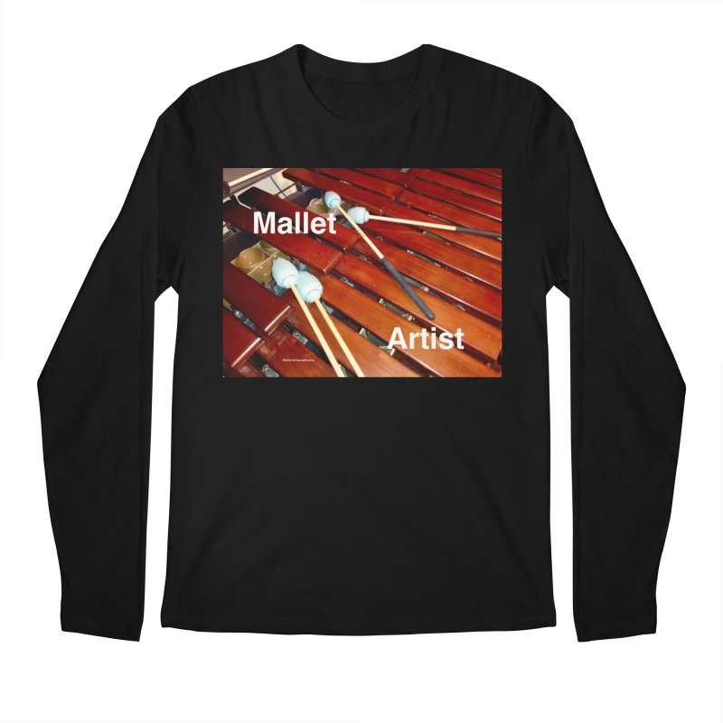 Mallet Artist Men's Regular Longsleeve T-Shirt by EdHartmanMusic Swag Shop!
