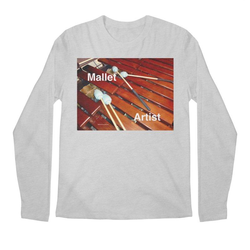 Mallet Artist Men's Regular Longsleeve T-Shirt by EdHartmanMusic Swag Shop!