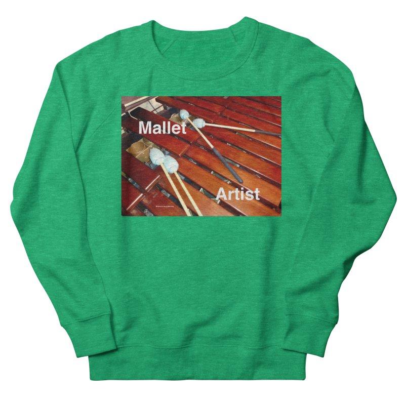 Mallet Artist Women's Sweatshirt by EdHartmanMusic Swag Shop!