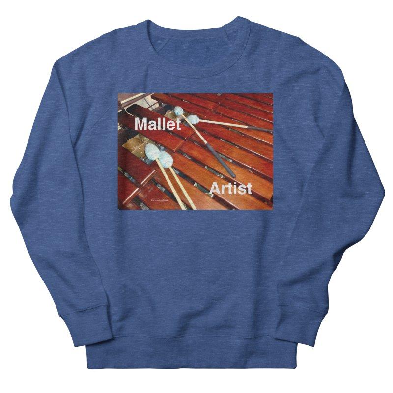 Mallet Artist Women's French Terry Sweatshirt by EdHartmanMusic Swag Shop!