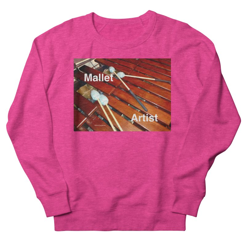 Mallet Artist Women's French Terry Sweatshirt by EdHartmanMusic Swag Shop!