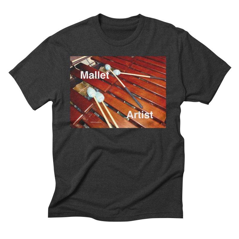 Mallet Artist Men's Triblend T-Shirt by EdHartmanMusic Swag Shop!
