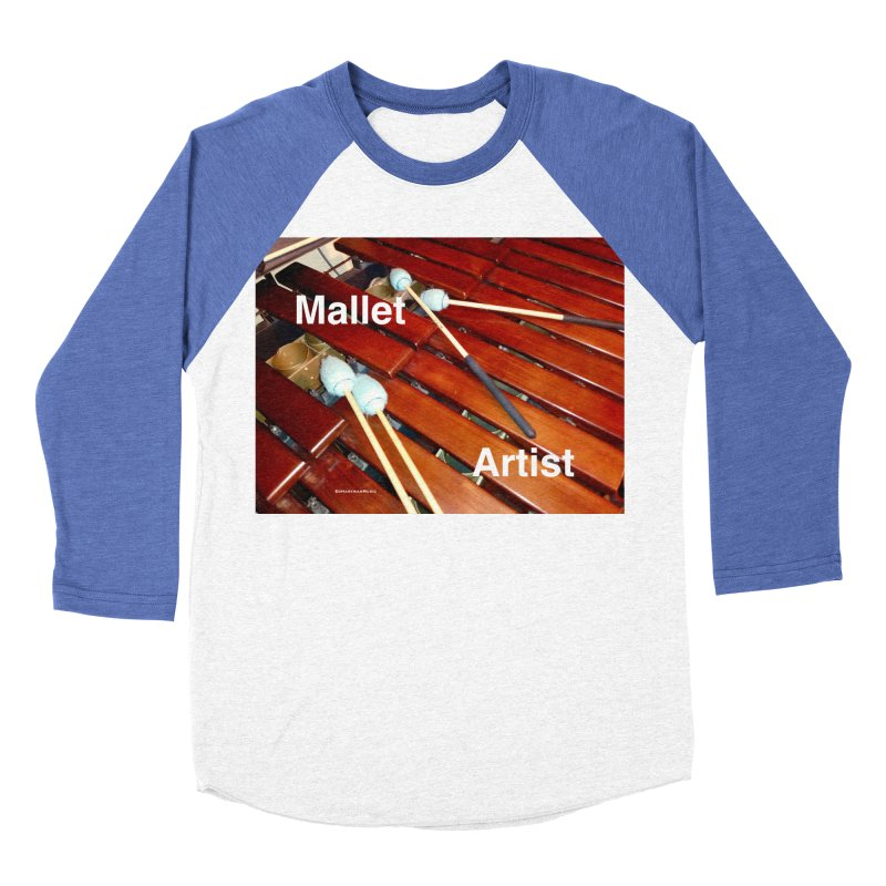 Mallet Artist Women's Baseball Triblend T-Shirt by EdHartmanMusic Swag Shop!