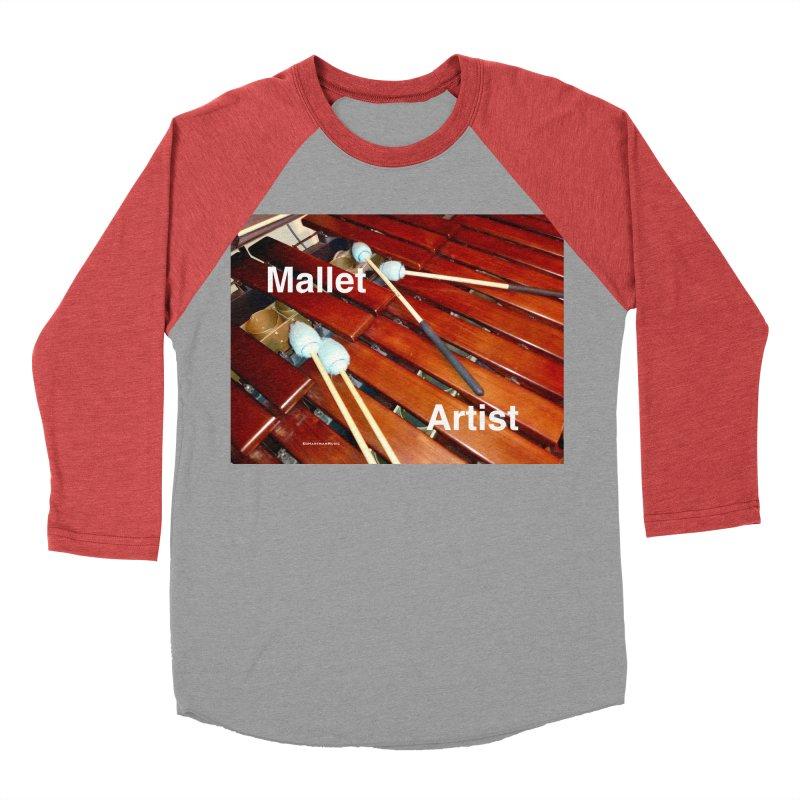 Mallet Artist Women's Baseball Triblend Longsleeve T-Shirt by EdHartmanMusic Swag Shop!