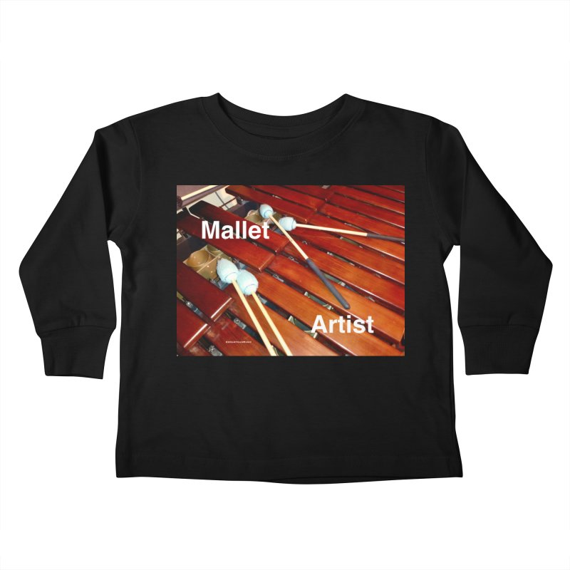 Mallet Artist Kids Toddler Longsleeve T-Shirt by EdHartmanMusic Swag Shop!
