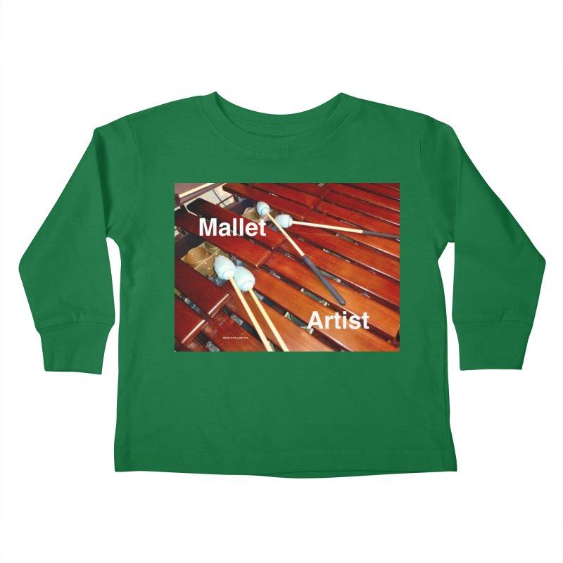 Mallet Artist Kids Toddler Longsleeve T-Shirt by EdHartmanMusic Swag Shop!