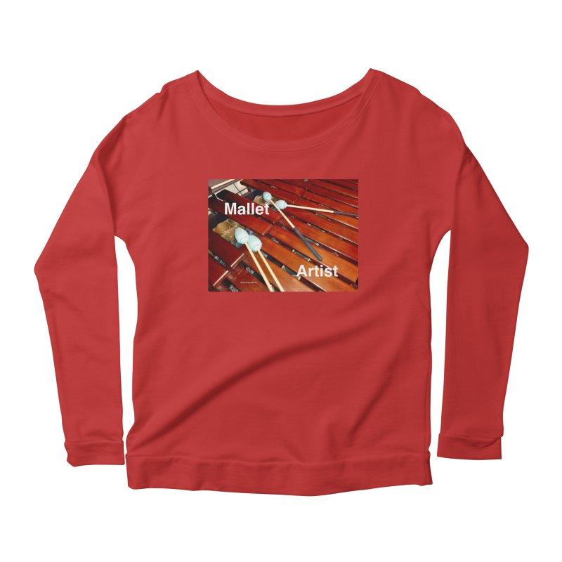 Mallet Artist Women's Scoop Neck Longsleeve T-Shirt by EdHartmanMusic Swag Shop!