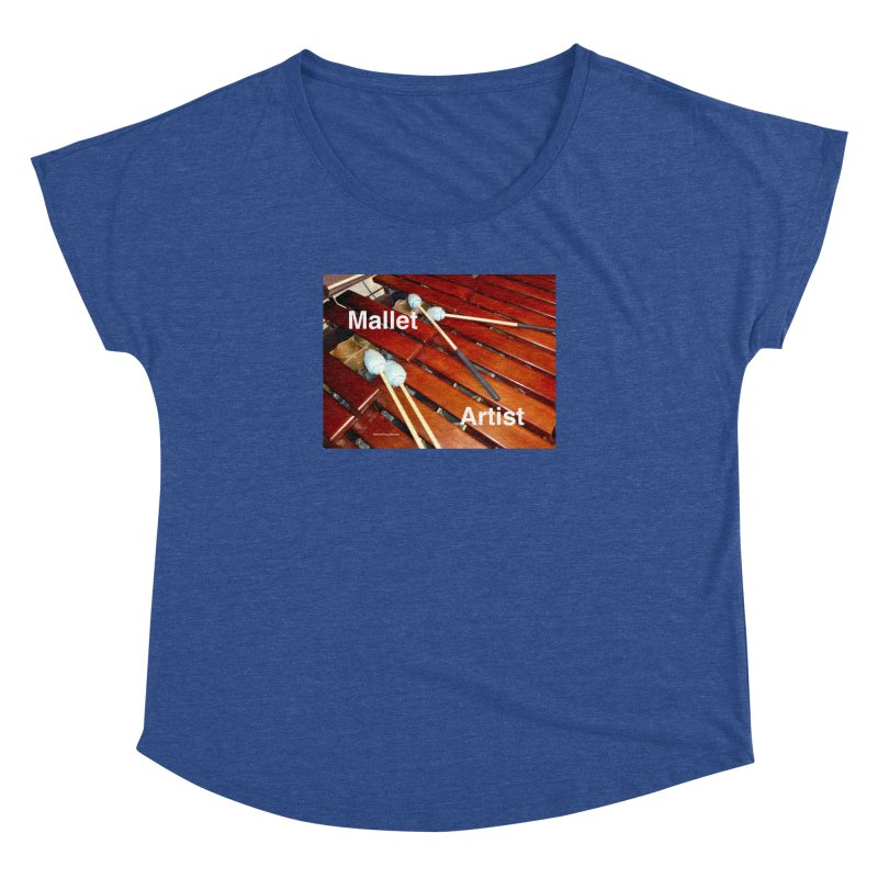 Mallet Artist Women's Dolman Scoop Neck by EdHartmanMusic Swag Shop!
