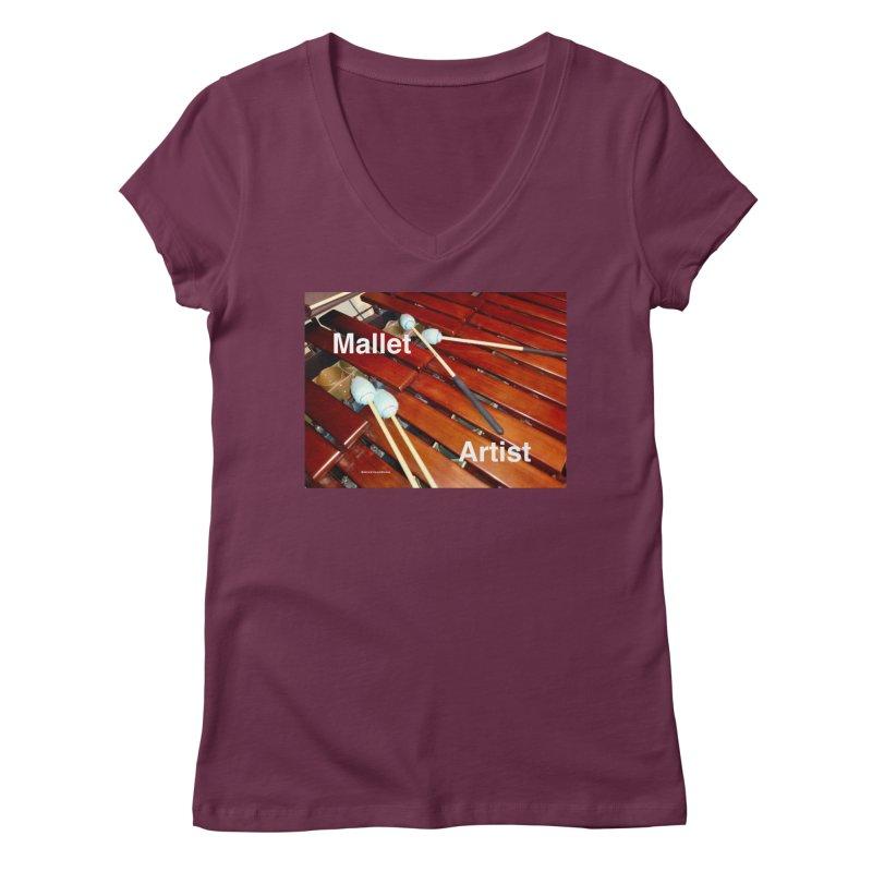 Mallet Artist Women's Regular V-Neck by EdHartmanMusic Swag Shop!