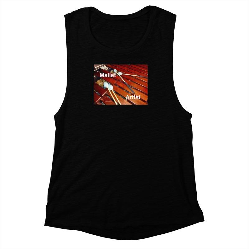 Mallet Artist Women's Muscle Tank by EdHartmanMusic Swag Shop!